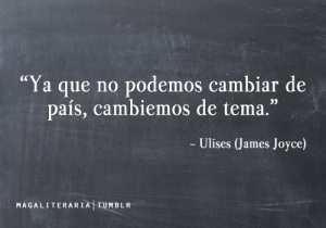 JAMES JOYCE -FRASE