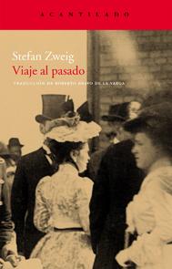 Viaje al pasado- Stefan Zweig.