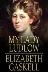 Lady Ludlow- Elizabeth Gaskell