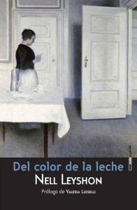 Del color de la leche- Nell Leyshon