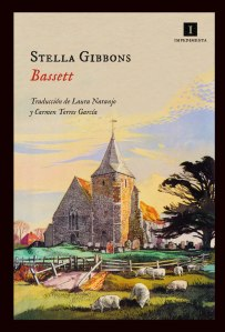 Bassett- Stella Gibbons. Editorial Impedimenta