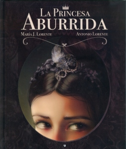 La princesa aburrida- María J. Lorente y Antonio Lorente