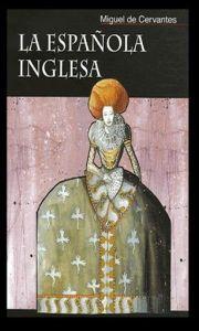 La española inglesa- Miguel de Cervantes