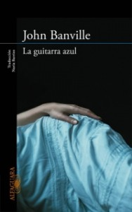 La guitarra azul- John Banville