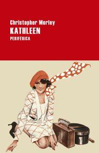 Kathleen- Cristopher Morley- Editorial Periférica