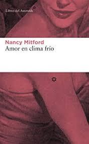 Amor en clima frío- Nancy Mitford. Libros del asteroide