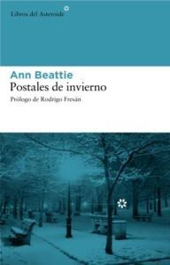 Postales de invierno- Ann Beattie. Libros del asteroide